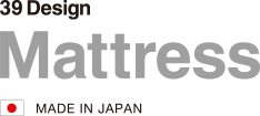 39 Design Mattress - MADE IN JAPAN