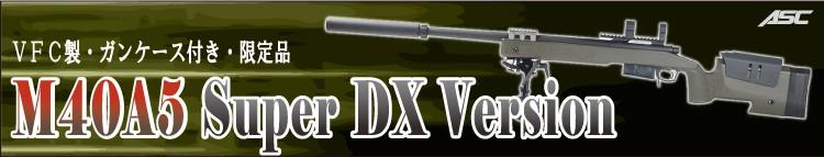 M40A5 Super DX Version