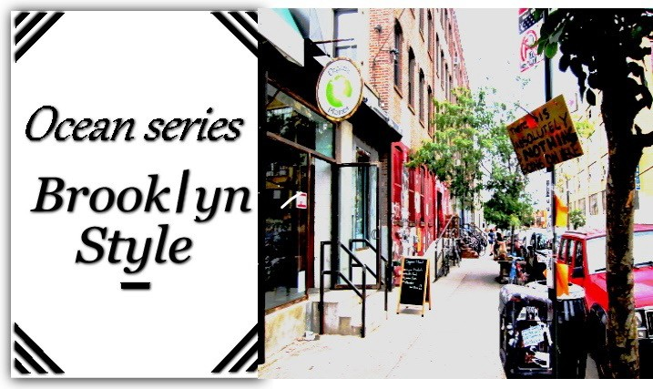 Ocean series Brooklyn Style