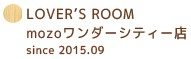 LOVER'S ROOM mozoワンダーシティ店