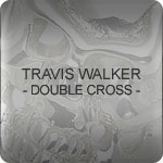 TRAVIS WALKER-トラヴィスワーカー/ダブルクロス-
