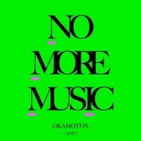 OKAMOTO'S/NO MORE MUSIC