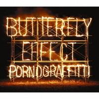 ポルノグラフィティ/BUTTERFLY EFFECT