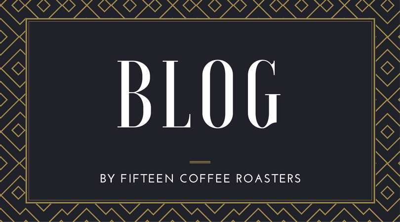 FIFTEEN COFFEE ROASTERS BLOG