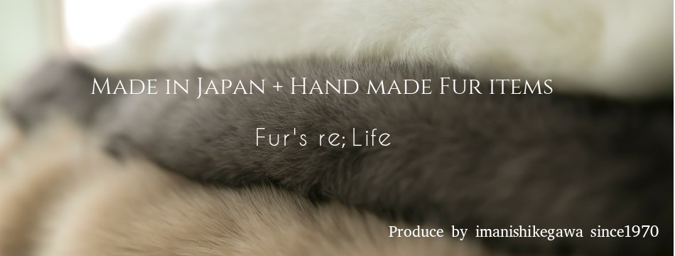 Made in Japan & Hand made fur items