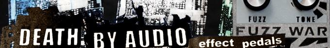 Death By Audioラインナップ