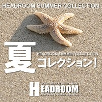 HEADROOM夏コレクション!