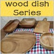 wood dish series
