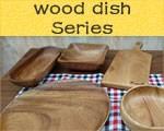 Wood dish Series 木製食器シリーズ