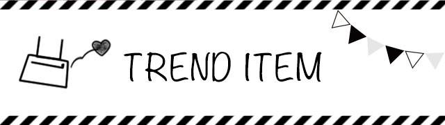 TREND ITEM