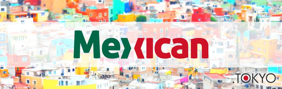 Mexican - Tokyo