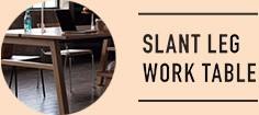 SLANT LEG WORK TABLE