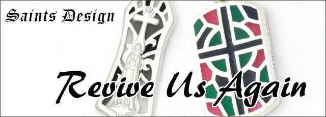 Revive Us Again〜SAINTS New Arrival