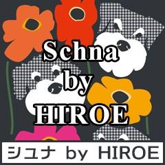 シュナ BY HIROE