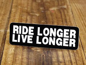 ヘルメットステッカー/RIDE LONGER LIVE LONGER(長く乗り、長く生きよ)