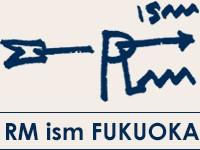 RM ism FUKUOKA