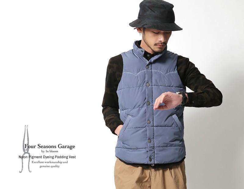 【Four Seasons Garage by In bloom/フォーシーズンズガレージインブルーム】ナイロン顔料染め中綿ベスト