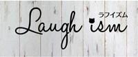 Laugh ism/ラフイズム