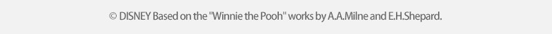 (C)DISNEY Based on the Winnie the Pooh works by A.A.Milne and E.H.Shepard.