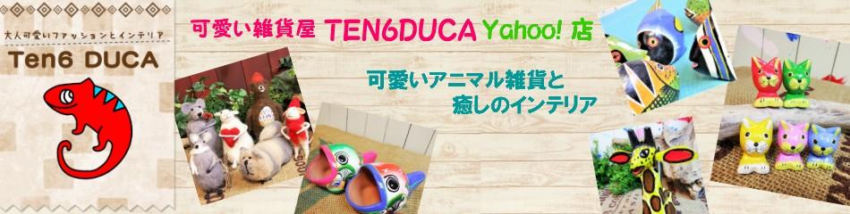大阪・天六の可愛い雑貨屋『TEN6DUCA』 のYahoo!店です